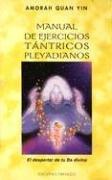 9788497770774: Manual de ejercicios tántricos pleyadianos (NUEVA CONSCIENCIA)