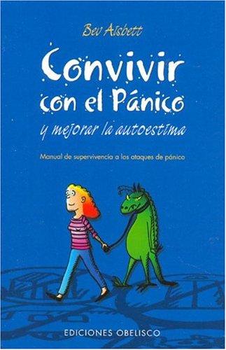 9788497770897: Convivir con el Panicoy Mejorar la Autoestima: Manual de Supervivencia a lost ataques de panico