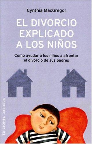 9788497770972: El Divorcio Explicado a los Ninos