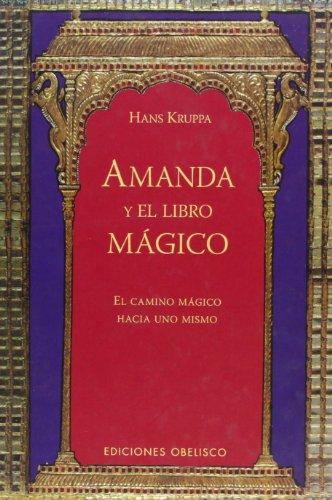 9788497771047: Amanda y el Libro Magico: El Camino Magico Hacia Uno Mismo (Spanish Edition)