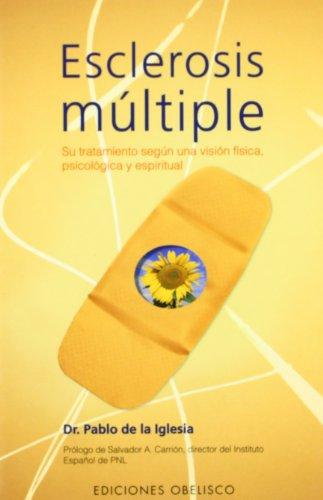 9788497771214: Esclerosis Multiple: Su Tratamiento Segun una Vision Fisica, Psicologica y Espiritual (Spanish Edition)