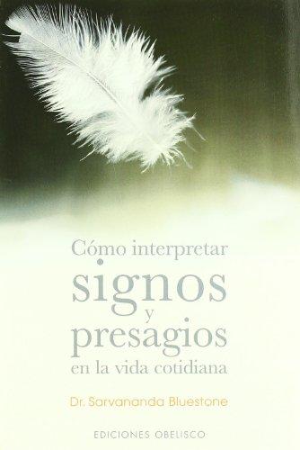 9788497771276: Como Interpretar Signos y Presagios En La Vida Cotidiana (Spanish Edition)