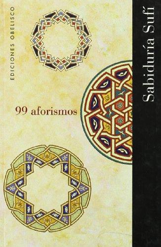 9788497771306: 99 Aforismos : Sabiduría Sufí