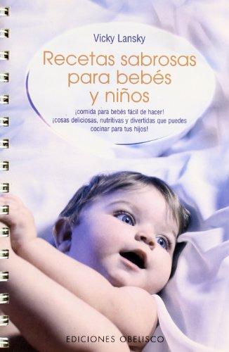 9788497771443: Recetas Sabrosas para Bebes y Ninos (Feed Me, I'm Yours)