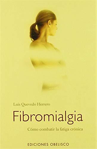 Fibromialgia: Como Combatir la Fatiga Cronica (Spanish: Herrero, Luis Quevedo