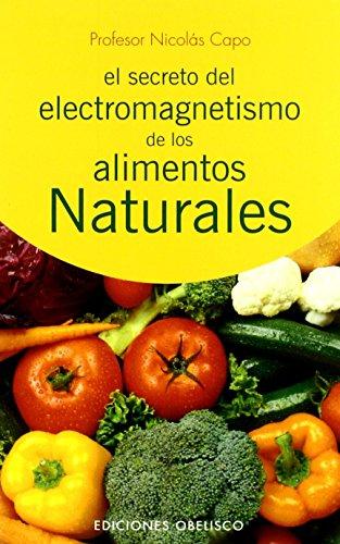 9788497771726: Secreto del electromagnetismo de los alimentos narturales (SALUD Y VIDA NATURAL)