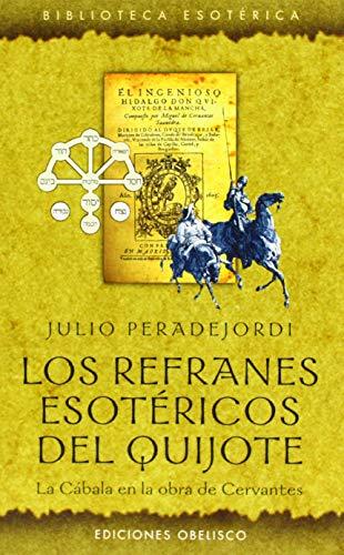 Los Refranes Esotericos del Quijote: El Quijote: Julio Peradejordi