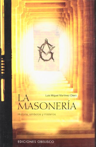 La Masoneria: Luis Miguel Martinez Otero