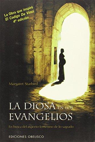 9788497772006: La Diosa de los Evangelios: En Busca del Aspecto Femenino de lo Sagrado