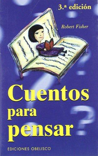 Cuentos Para Pensar (Spanish Edition): Robert Fisher