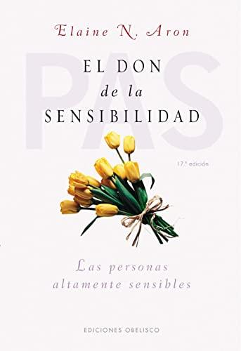 El Don De La Sensibilidad / The Highly Sensitive Person (Spanish Edition) (8497772644) by Elaine Aron