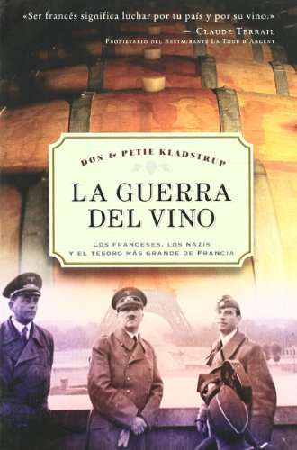 9788497772761: La guerra del vino: Los francesesm los nazisy el tesoro más grande de Francia (ESTUDIOS Y DOCUMENTOS)