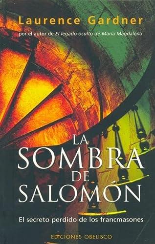 9788497772853: La Sombra De Salomon/ the Shadow of Solomon: El Secreto Perdido De Los Francmasones / the Lost Secret of the Freemasons (Spanish Edition)