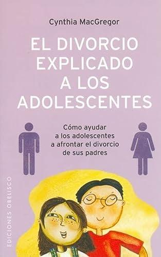9788497772921: El Divorcio Explicado a Los Adolescentes (Spanish Edition)