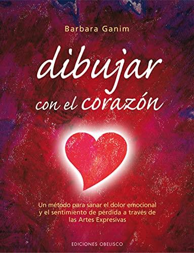 9788497773294: Dibujar con el corazón (NUEVA CONSCIENCIA)
