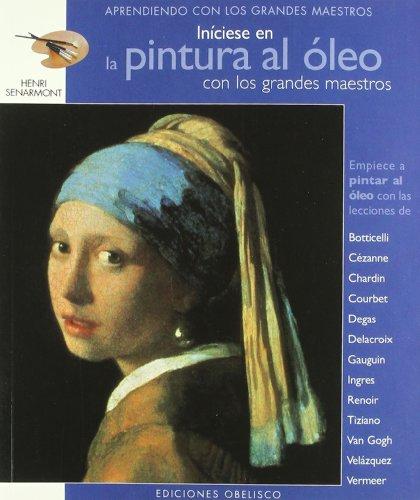 9788497773362: Iníciese en la pintura al óleo: con los grandes maestros (LIBROS SINGULARES)