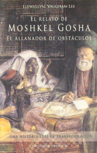 9788497773409: Relato De Moshkel Gosha, El Allanador De Obstáculos, El