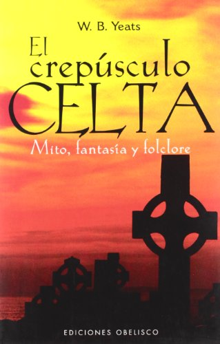 9788497773621: El crepúsculo celta (NARRATIVA)