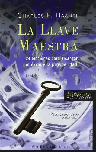 La llave maestra (Biblioteca del Secreto) (Spanish: Haanel, Charles F.