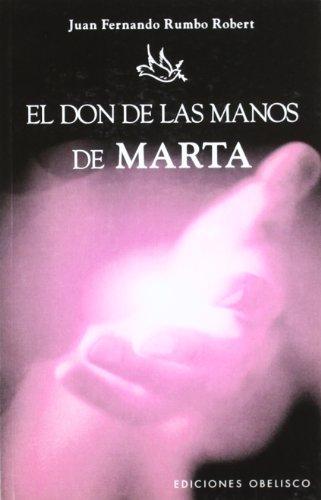 9788497773683: El don de las manos de Marta (SALUD Y VIDA NATURAL)