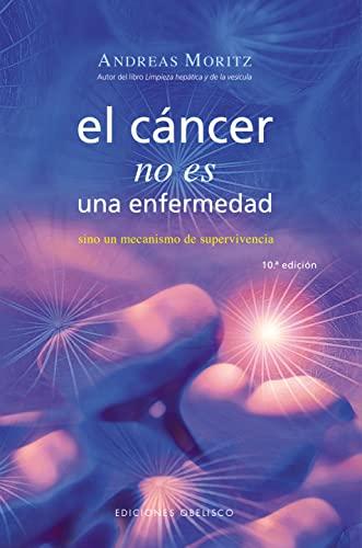 9788497773706: EL CANCER NO ES UNA ENFERMEDAD (Spanish Edition)