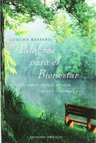 Palabras para el bienestar : un camino hacia la armonía interior y la plenitud vital (Paperback) - Concha Barbero de Donpablo