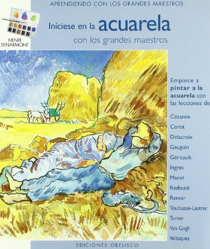 9788497774123: Iniciese en la Acuarela (Aprendiendo con los grandes maestros/ Learning From The Masters) (Spanish Edition)