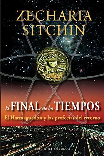 FINAL DE LOS TIEMPOS, EL (Spanish Edition): ZECHARIA SITCHIN