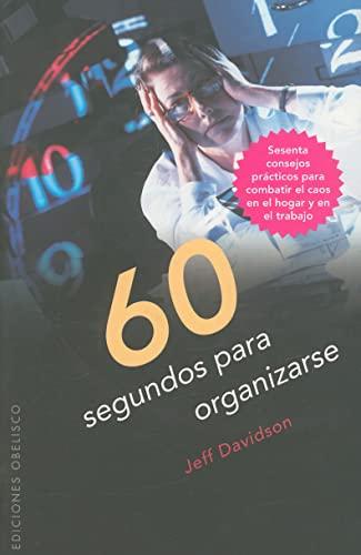 60 SEGUNDOS PARA ORGANIZARSE (Coleccion Exito): JEFF DAVIDSON