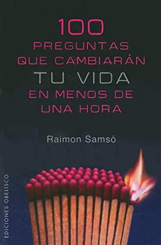 100 PREGUNTAS QUE CAMBIARAN TU VIDA EN MENOS DE 1 HORA (Coleccion Nueva Consciencia) (Spanish ...