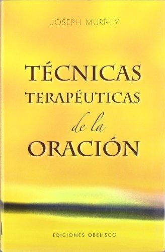 9788497774284: Técnicas terapéuticas de la oración (Coleccion Psicologia) (Spanish Edition)