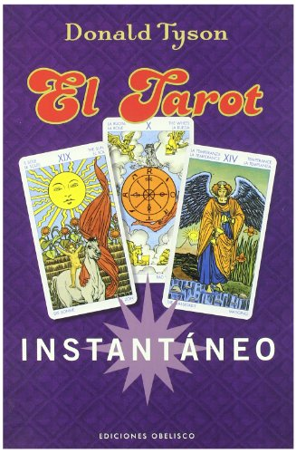 El tarot instantáneo (MAGIA Y OCULTISMO) (Spanish Edition) (9788497774291) by TYSON, DONALD