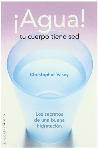 9788497774338: Agua! Tu cuerpo tiene sed (Salud Y Vida Natural) (Spanish Edition)