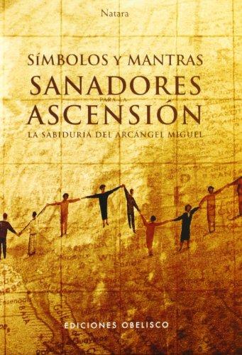9788497774406: Simbolos y mantras sanadores para la ascension (Espiritualidad, Metafisica Y Vida Interior) (Spanish Edition)