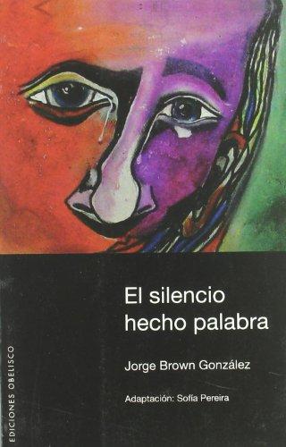 9788497774468: El silencio hecho palabra (NARRATIVA)