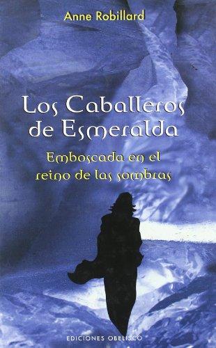 Los caballeros de Esmeralda. III Emboscada en: ROBILLARD, ANNE