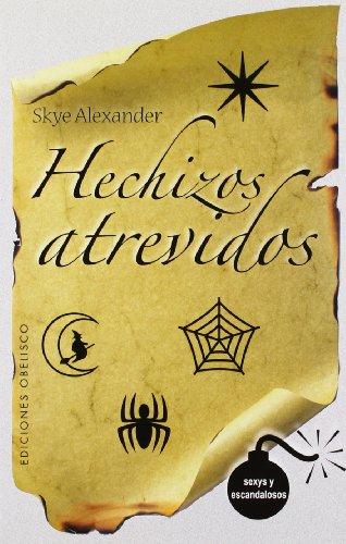 Hechizos atrevidos, hechizos inocentes (Ediciones Obelisco) (Spanish Edition) (8497774655) by Skye Alexander