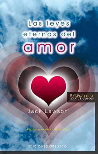 9788497774758: Las leyes eternas del amor (Biblioteca Del Secreto/ Secret Library) (Spanish Edition)