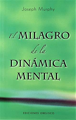 9788497774802: Milagro de la dinamica mental, El (Spanish Edition)