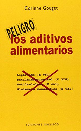 9788497774925: Los aditivos alimentarios (Peligro) (Spanish Edition)