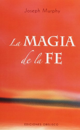 9788497774970: Magia de la fe (Spanish Edition)