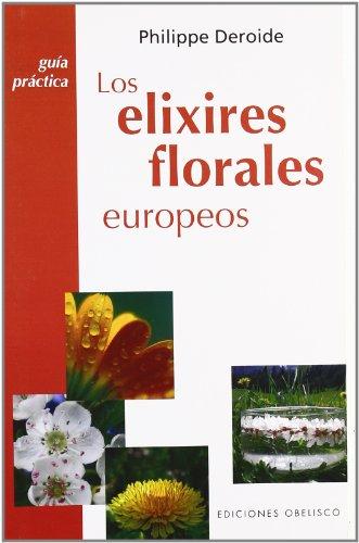 9788497774987: Elixires florales europeos (Spanish Edition)