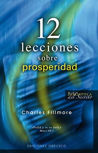 9788497775038: 12 lecciones sobre prosperidad (Biblioteca del Secreto) (Spanish Edition)