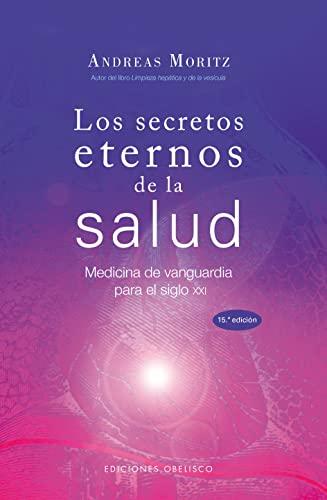 Los Secretos Eternos De La Salud (Spanish Edition): Andreas Moritz