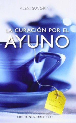 9788497775571: La curación por el ayuno (SALUD Y VIDA NATURAL)