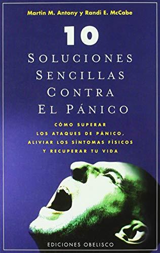 9788497775670: 10 Soluciones sencillas contra el pánico (NUEVA CONSCIENCIA)