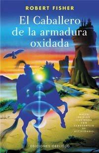 CABALLERO DE LA ARMADURA OXIDADA EL Spanish: FISHER ROBERT