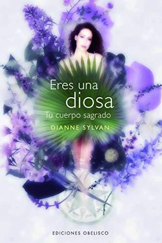 Eres una diosa (Coleccion Psicologia) (Spanish Edition): Dianne Sylvan