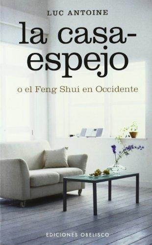 9788497776097: LA CASA-ESPEJO (FENG SHUI) (Spanish Edition)