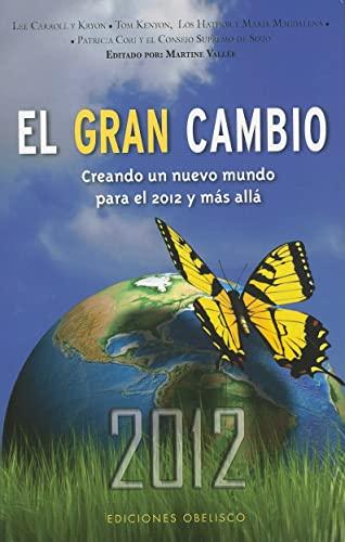 9788497776134: El gran cambio/ The Great Shift: Creando un nuevo moundo para el 2012 y mas alla/ Co-creating a New World for 2012 and Beyond